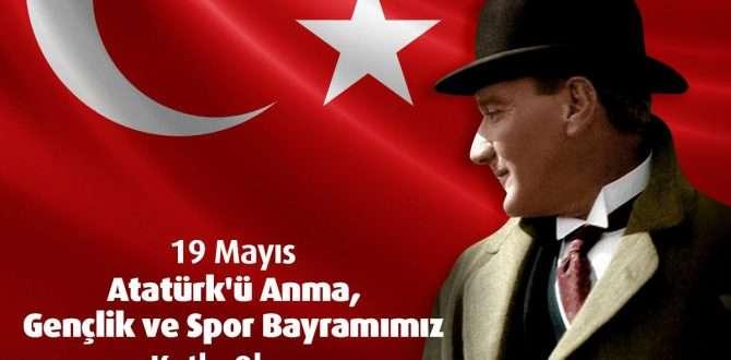 19 Mayıs Atatürk'ü Anma, Gençlik ve Spor Bayramı kutlu olsun.
